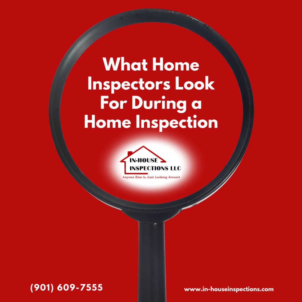 In-House Inspections What Home Inspectors Look For During a Home Inspection