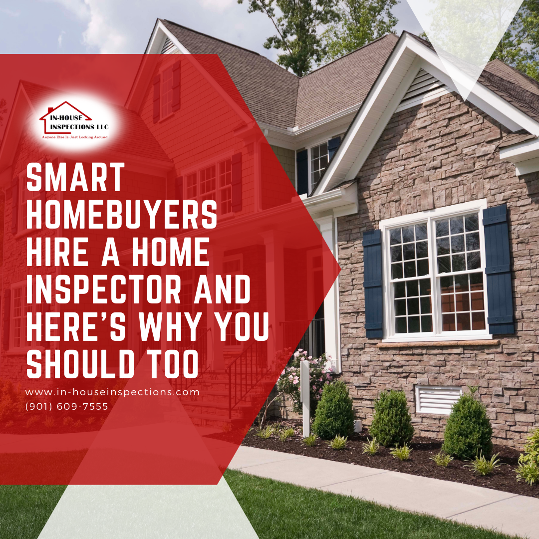 In-House Inspections LLC Smart Homebuyers Hire a Home Inspector and Here's Why You Should Too