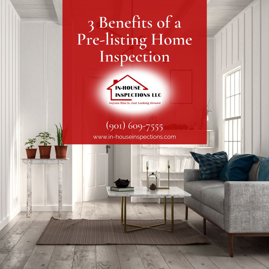 In-House Inspections 3 Benefits of a Pre-listing Home Inspection
